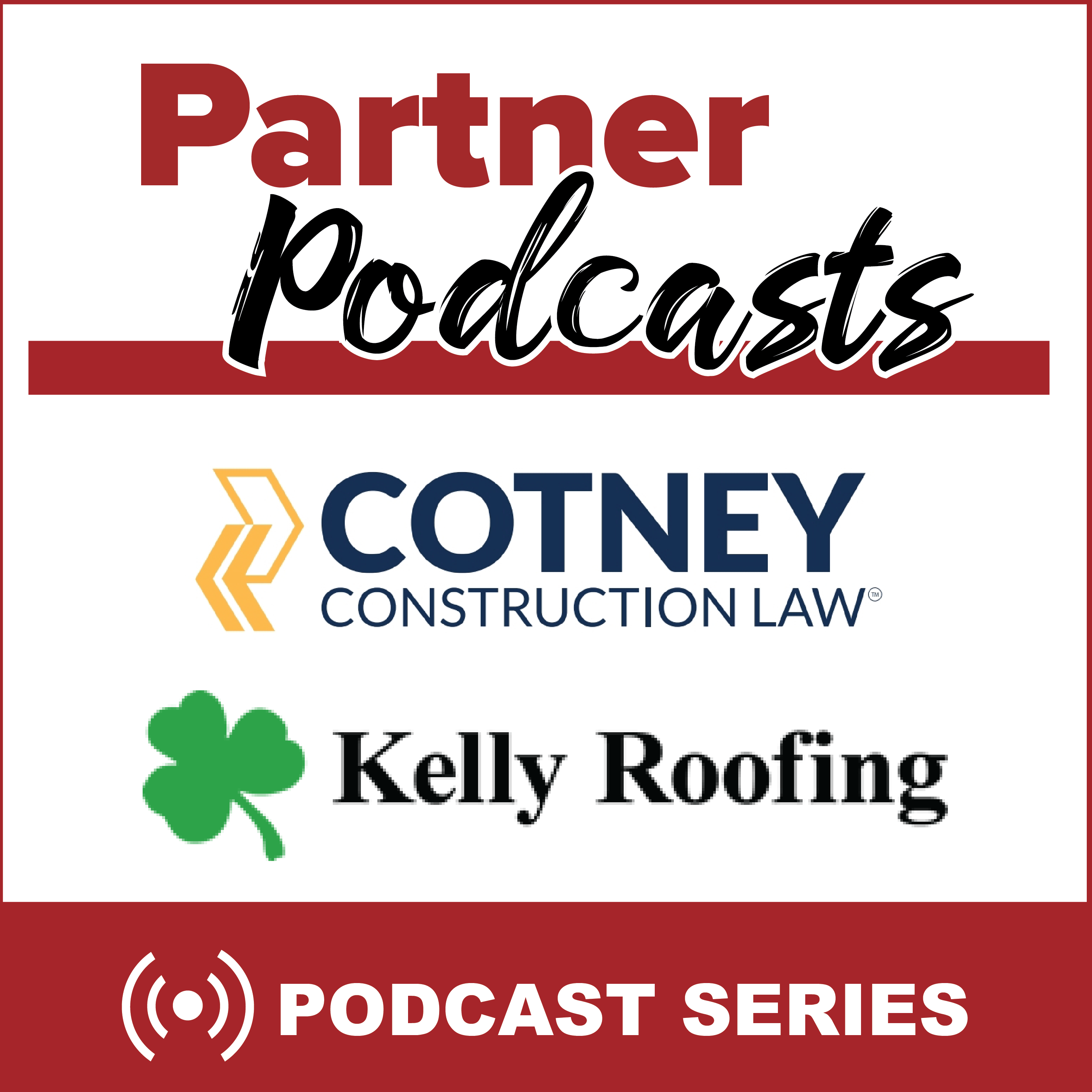 RCS Partner Podcast- Trent Cotney & Kelly Roofing