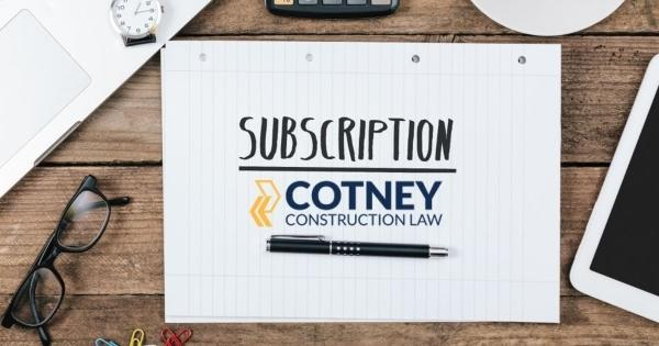 Cotney Construction Law Plan Helps Contractors Manage Legal Costs