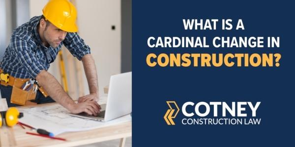Cotney Construction Law Cardinal Changes