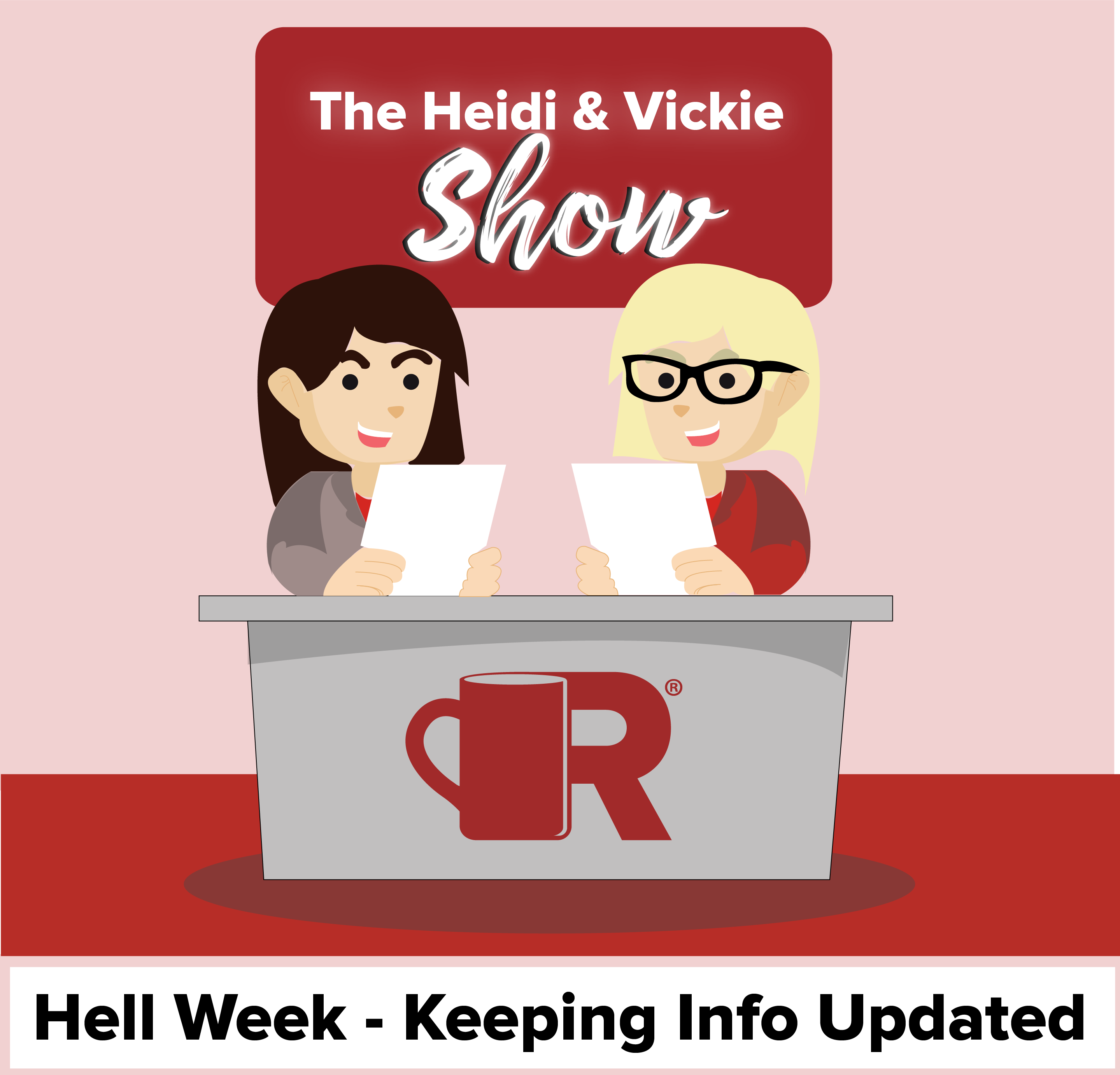 Heidi and Vickie Show - Hell Week - Keeping info Updated