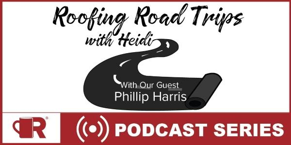 Roofing Road Trip with Phillip Harris