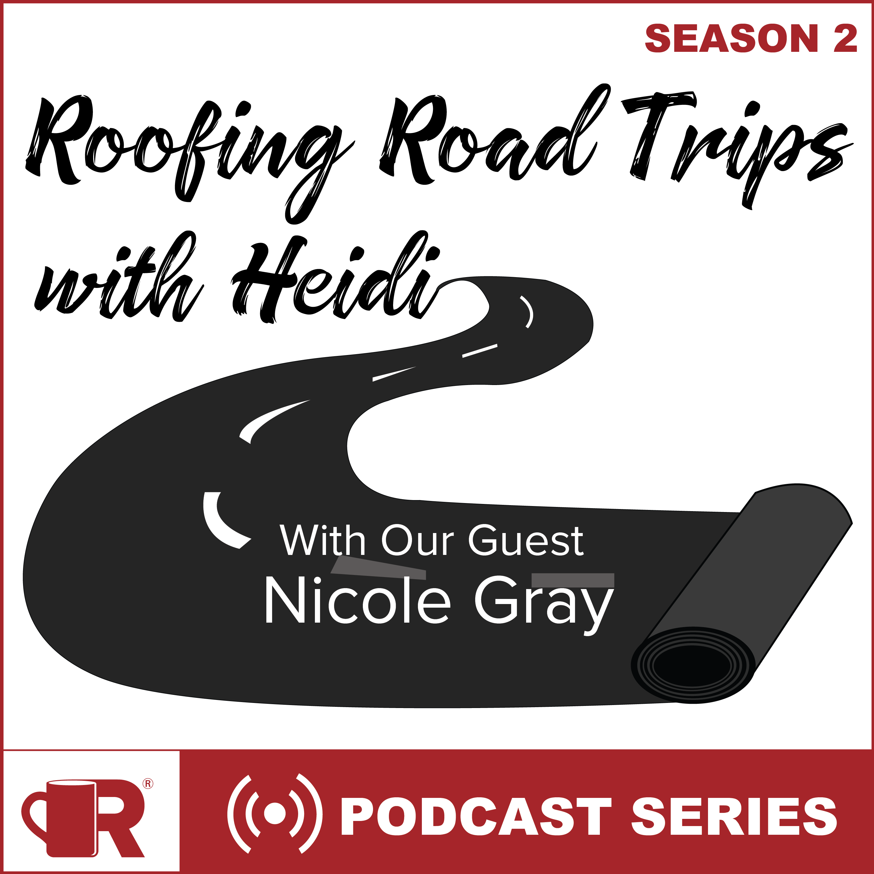Roofing Road Trips with Heidi with Special Guest Nicole Gray, Loyalty Program Manager at IKO