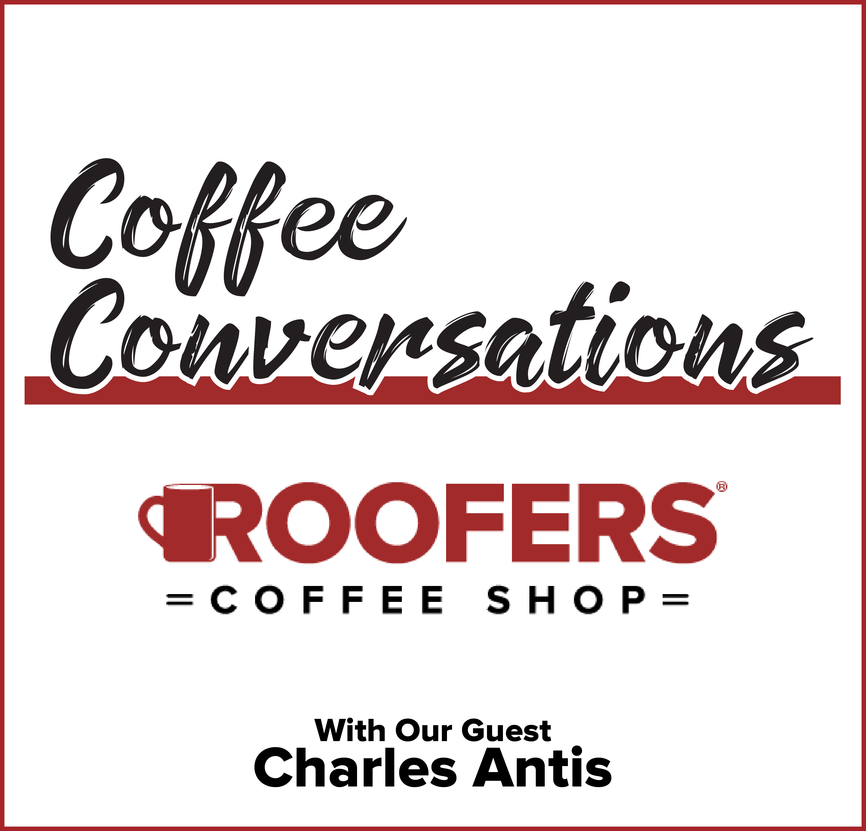 Coffee Conversations with Charles Antis of Antis Roofing and Waterproofing