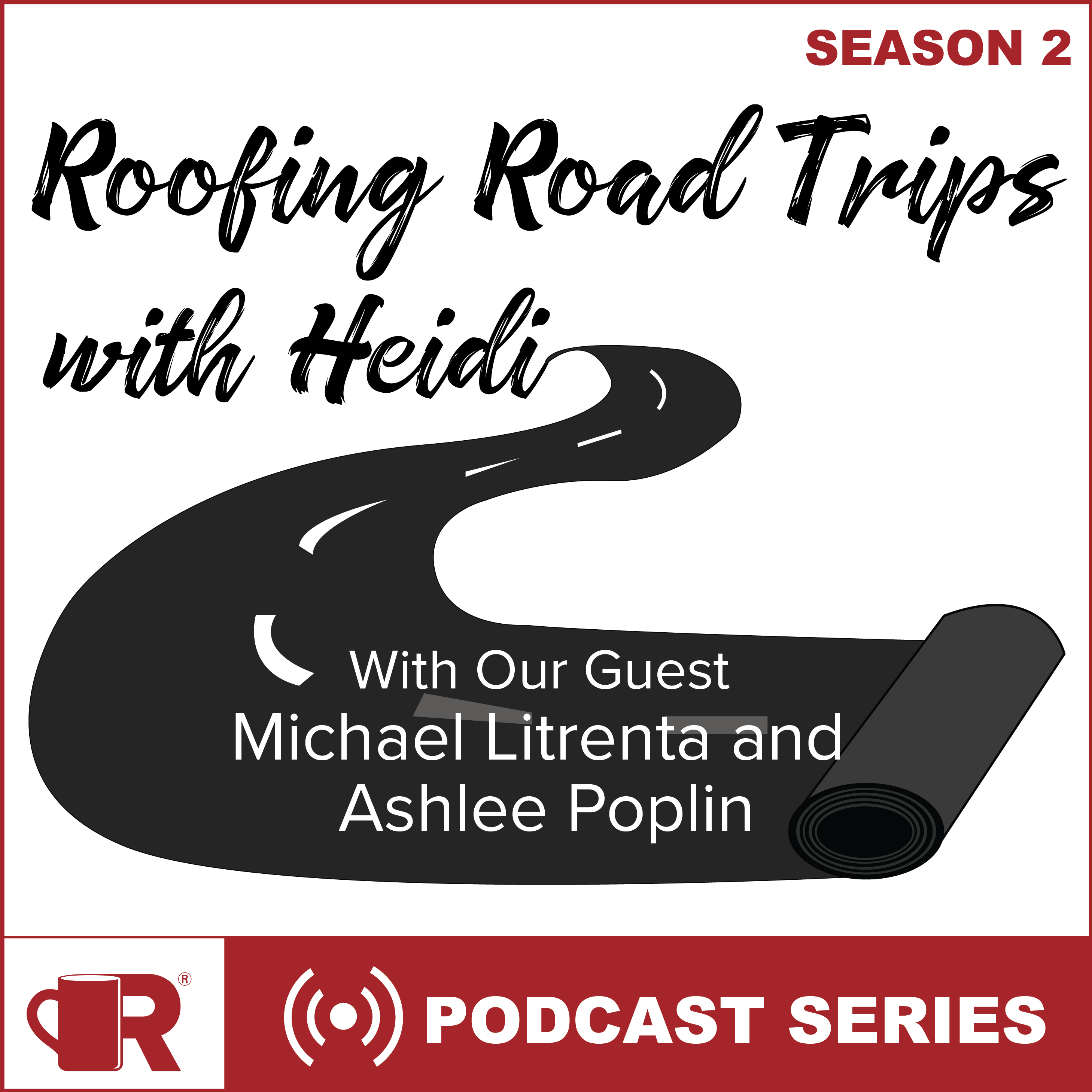 Roofing Road Trips with Heidi podcast with special guests Michael Litrenta and Ashlee Poplin