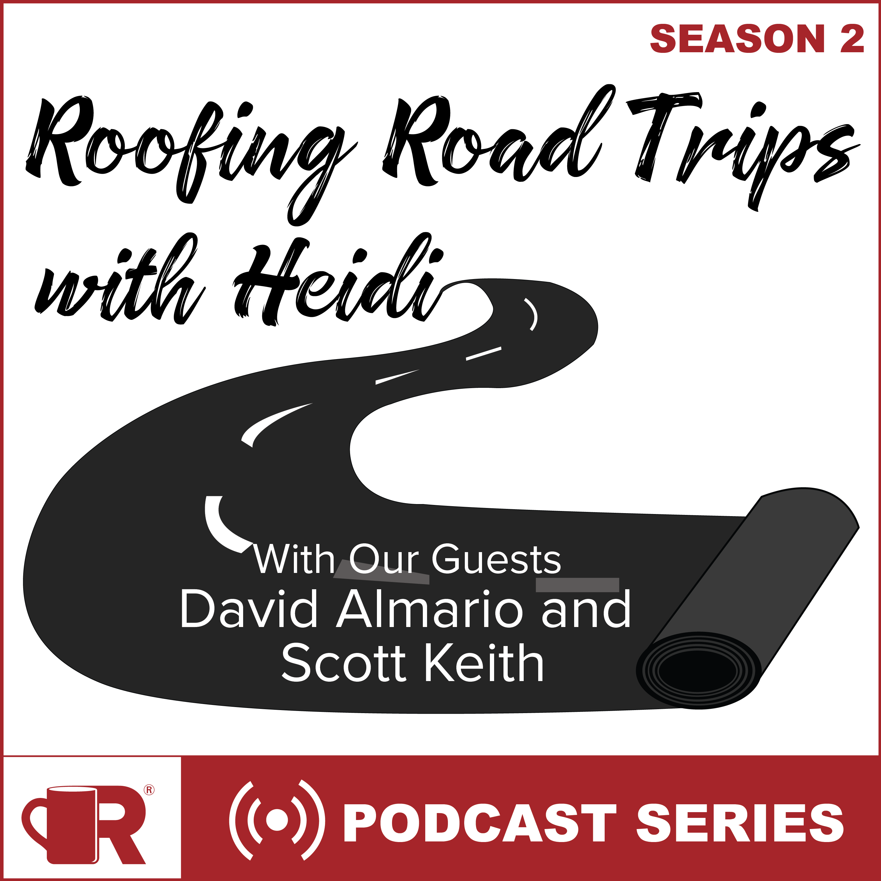 Roofing Road Trips with Heidi with Special Guests David Almario and Scott Keith