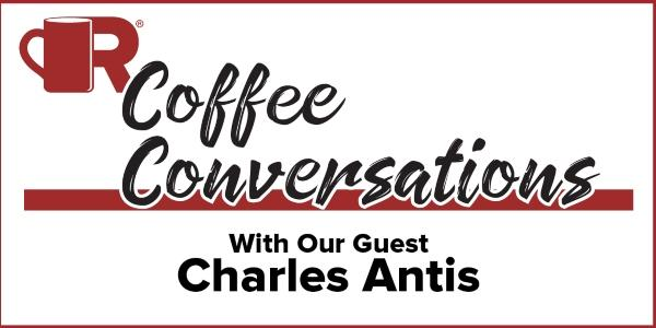 Coffee Conversations - With Our Guest Charles Antis of Antis Roofing & Waterproofing