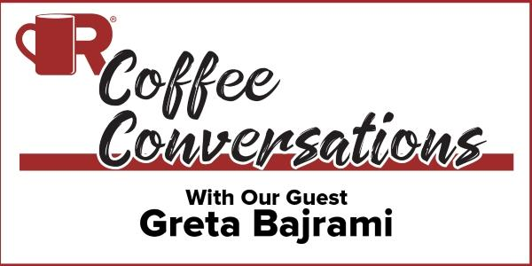 Coffee Conversations - With Our Guest Greta Bajrami, CEO and Founder of Golden Group Roofing