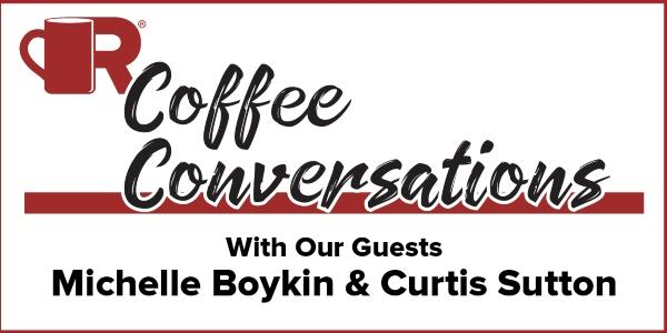 Coffee Conversations - With Our Guests Curtis Sutton and Visionary and Michelle Boykin of Rackley Roofing
