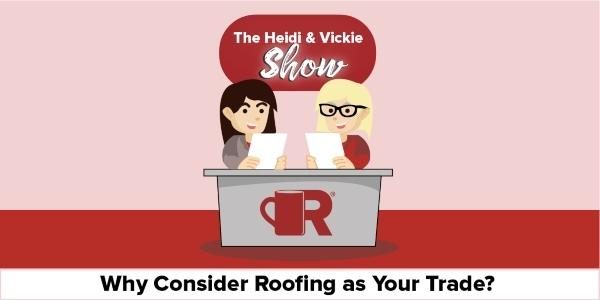 Heidi and Vickie Why Consider Roofing