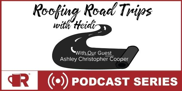 Roofing Road Trip with Ashley and Christopher Cooper