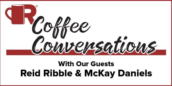 Coffee Conversations - With Our Guests Reid Ribble and McKay Daniels with the NRCA
