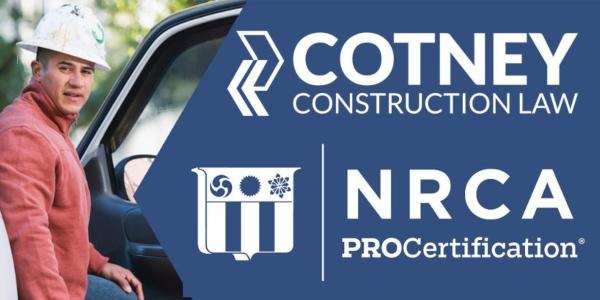 Cotney Construction Law - Free NRCA ProCertified® Roof System Installer Performance Exams through Cotney Construction Law