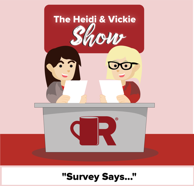 Heidi and Vickie Show Survey Says...