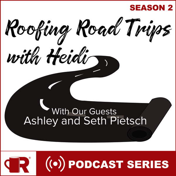 Roofing Road Trip with Ashley and Seth