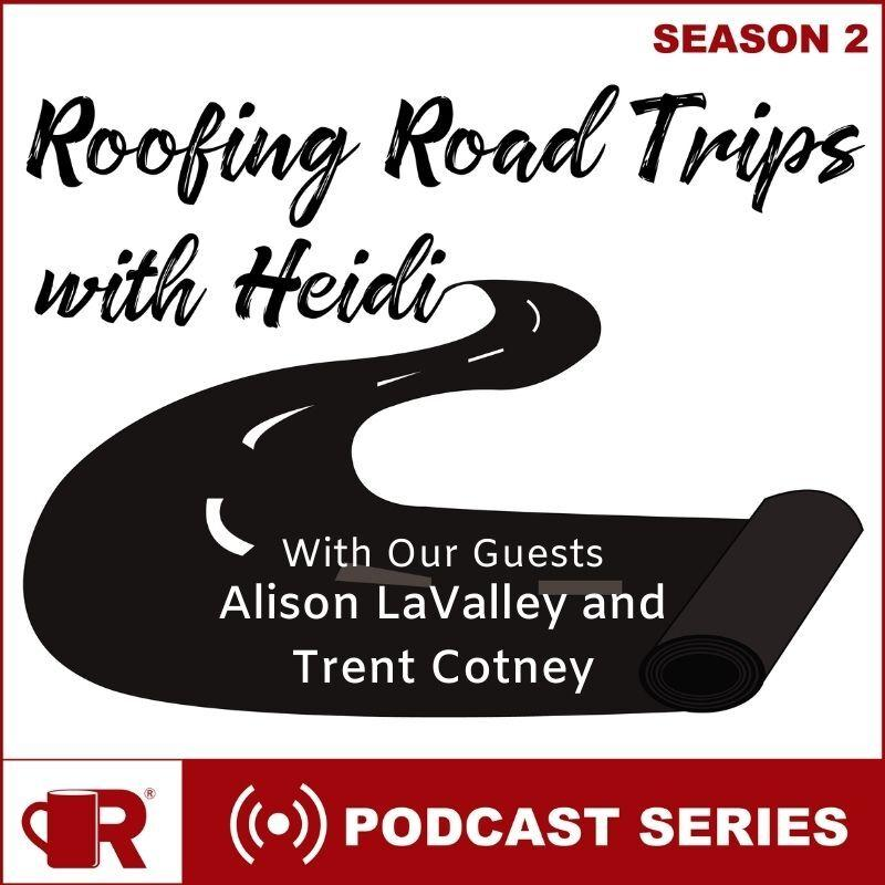 Roofing Road Trip with Trent and Alison