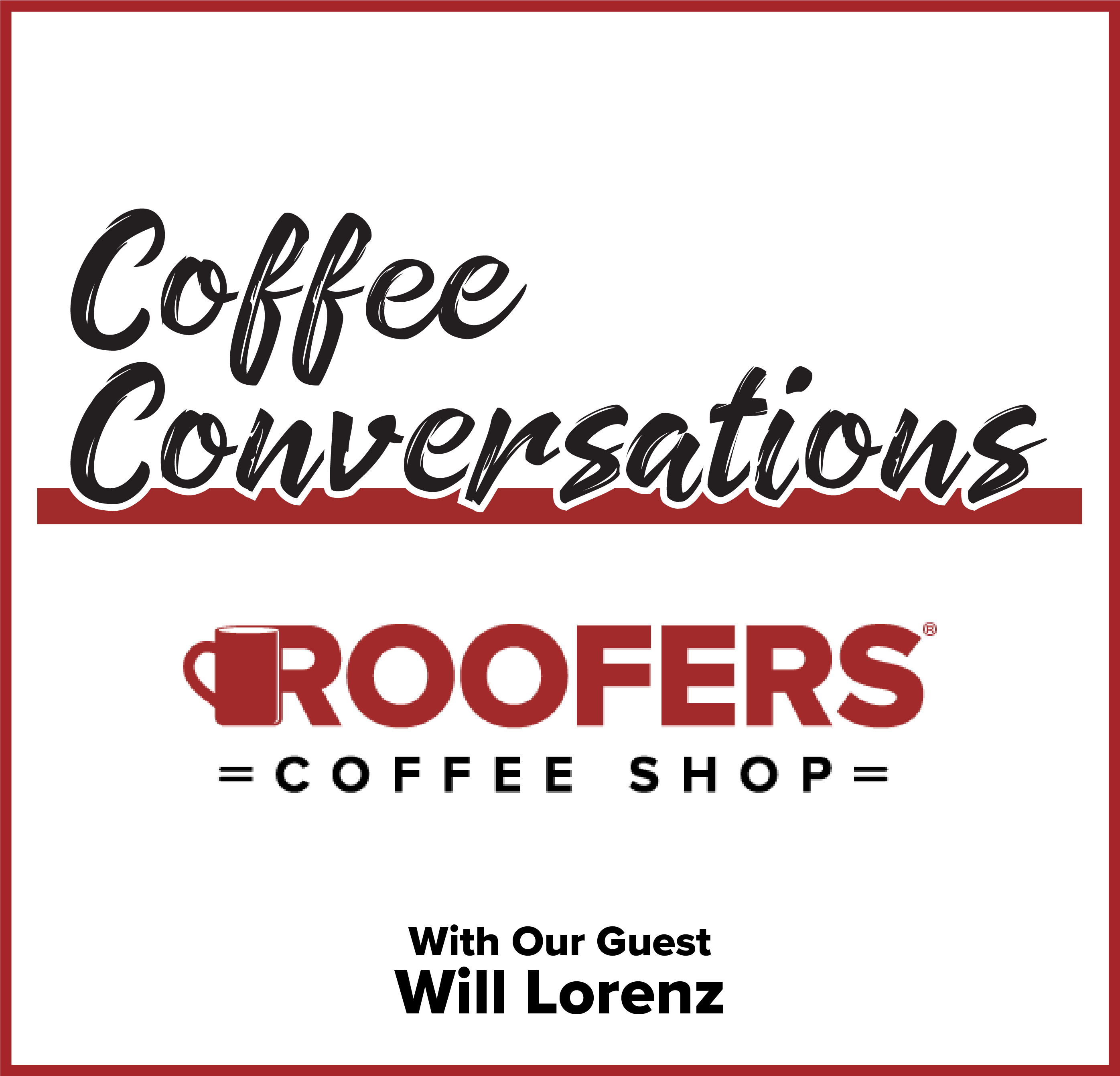 Coffee Conversations with Will Lorenz