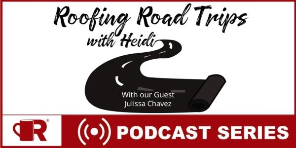 Roofing Road Trips with Julissa Chavez
