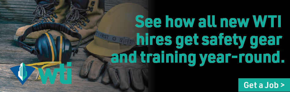 WTI - Billboard Ad - All new Hires get Safety Gear