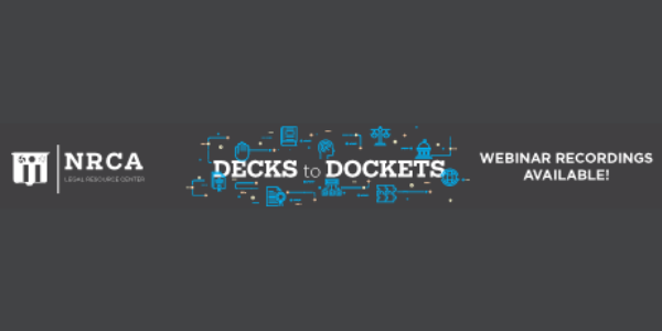 "NRCA Legal Conference ""Decks to Dockets"" Webinar Recordings Available Now!"