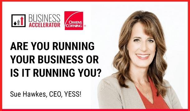 Owens Corning - Are You Running Your Business or is it Running You?
