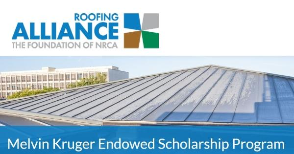 Roofing Alliance - Melvin Kruger Endowed Scholarship Program