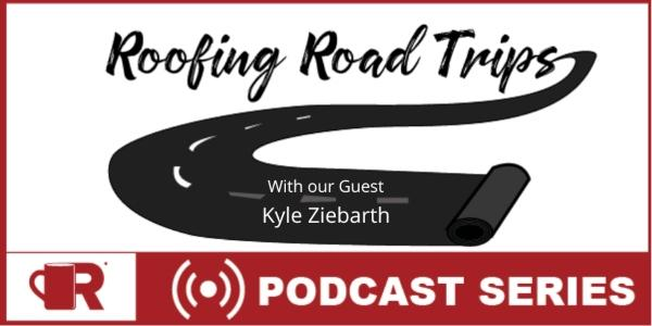 Roofing Road Trip with Kyle Ziebarth