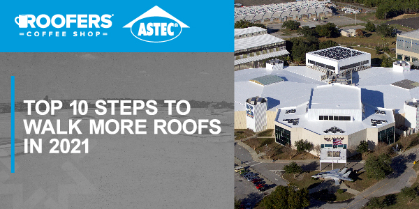 ASTEC 10 Steps to Walk More Roofs in 2021 On Demand