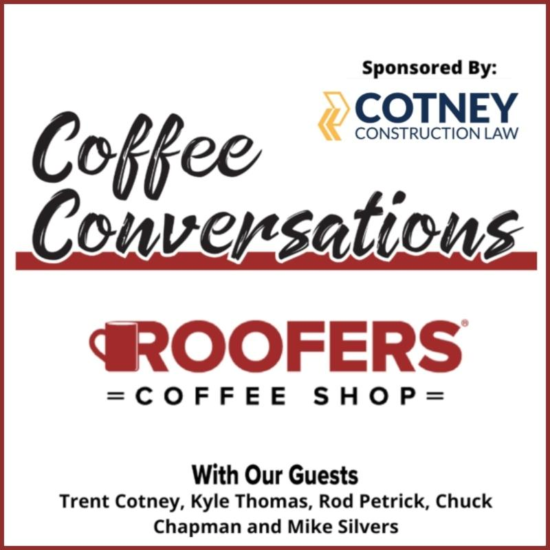 Cotney - S2:E8 Coffee Conversation - Giving Back in the Roofing Industry Sponsored by Cotney Construction Law